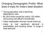 changing demographic profile what does it imply for india s steel situation
