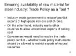 ensuring availability of raw material for steel industry trade policy as a tool