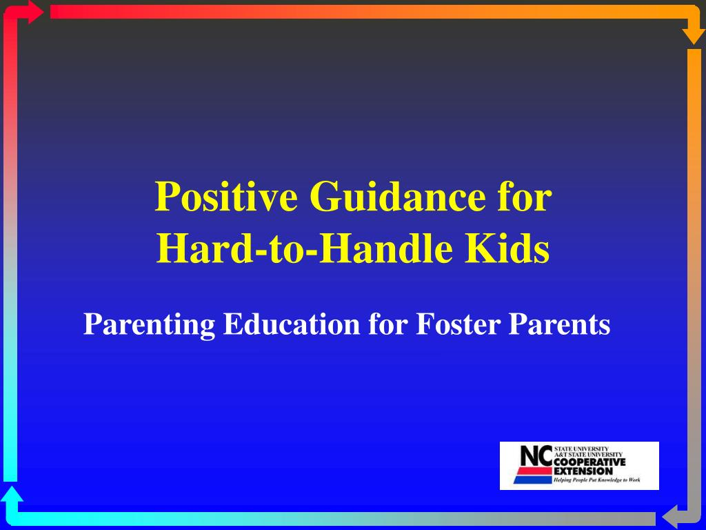 positive guidance for hard to handle kids l.