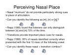 perceiving nasal place