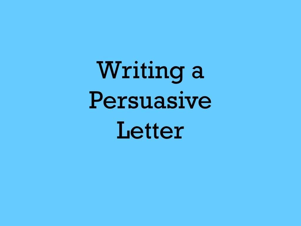 writing a persuasive letter l.