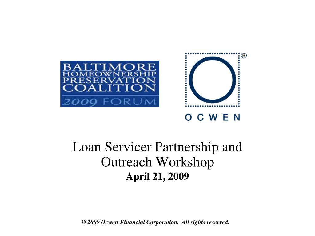 loan servicer partnership and outreach workshop april 21 2009 l.
