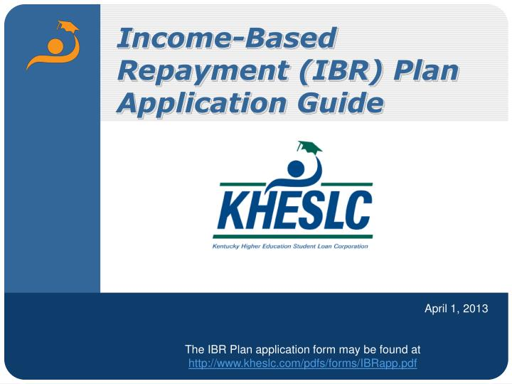 Ppt IncomeBased Repayment Ibr Plan Application Guide Powerpoint