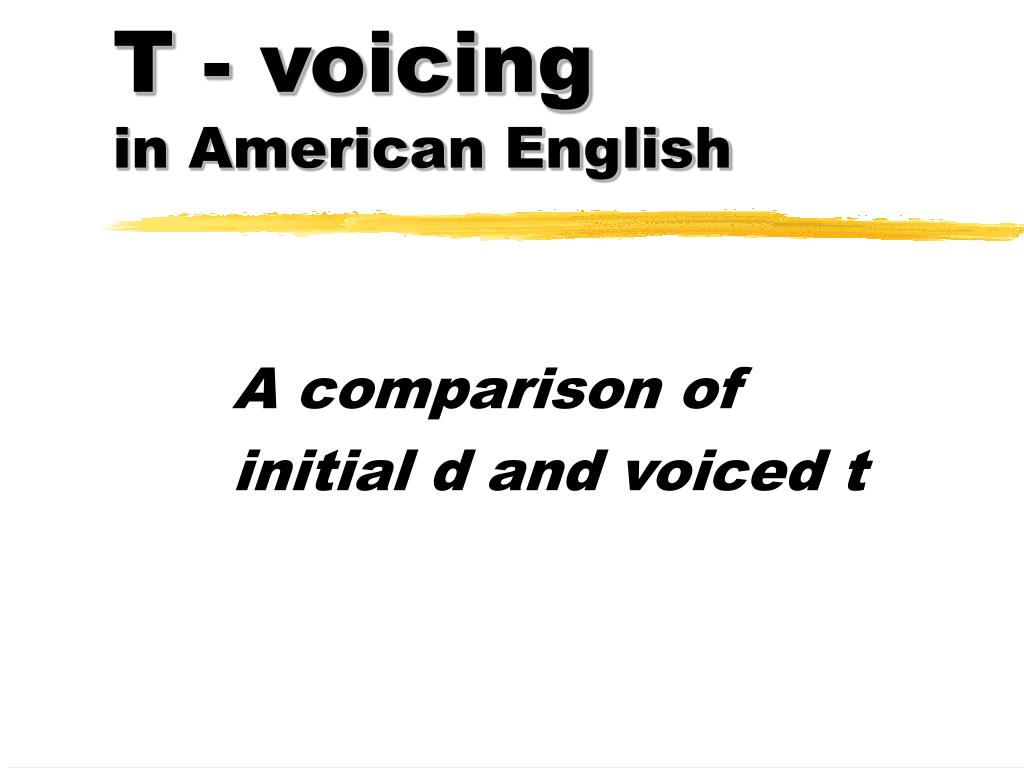Ppt T Voicing In American English Powerpoint Presentation Id