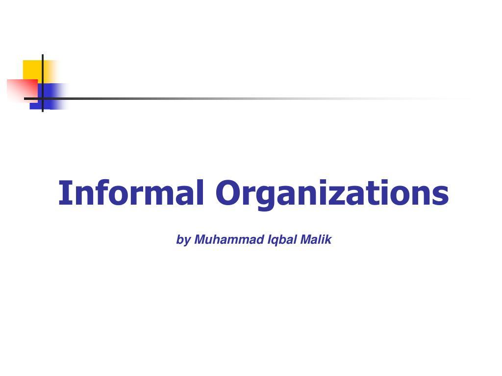 informal organizations by muhammad iqbal malik l.