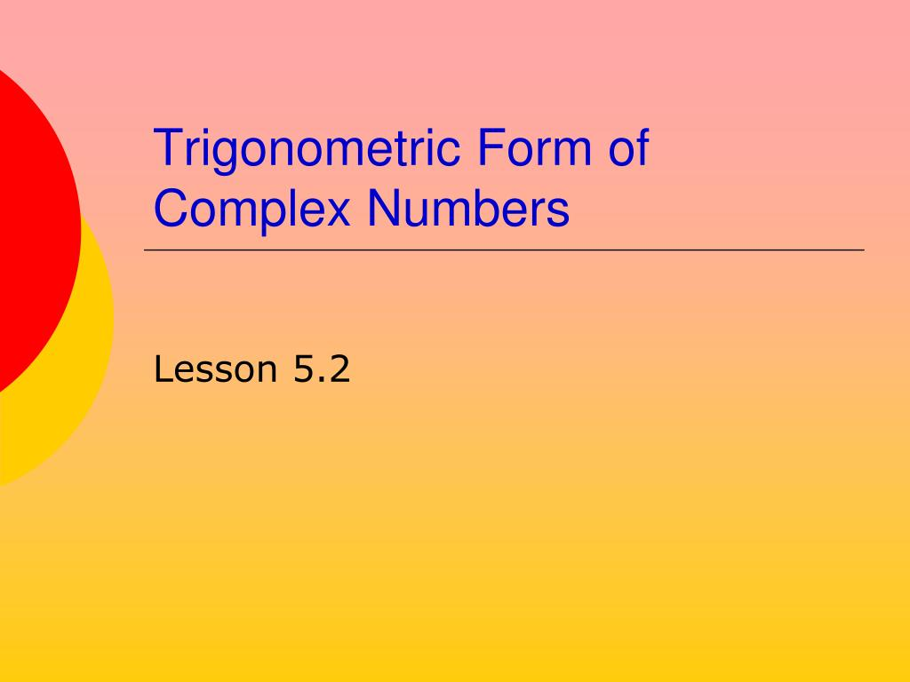 trigonometric form of complex numbers l.