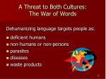 a threat to both cultures the war of words