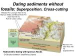 dating sediments without fossils superposition cross cutting