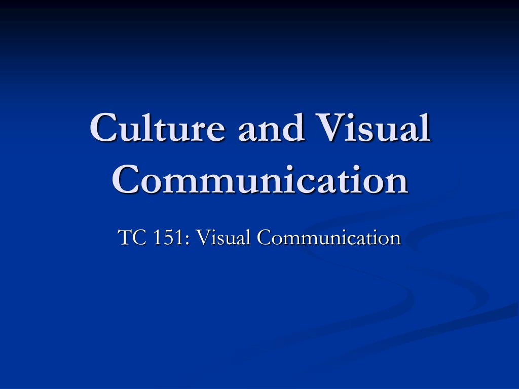 culture and visual communication l.
