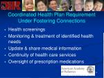 coordinated health plan requirement under fostering connections