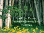 land use forests rangelands parks and wilderness