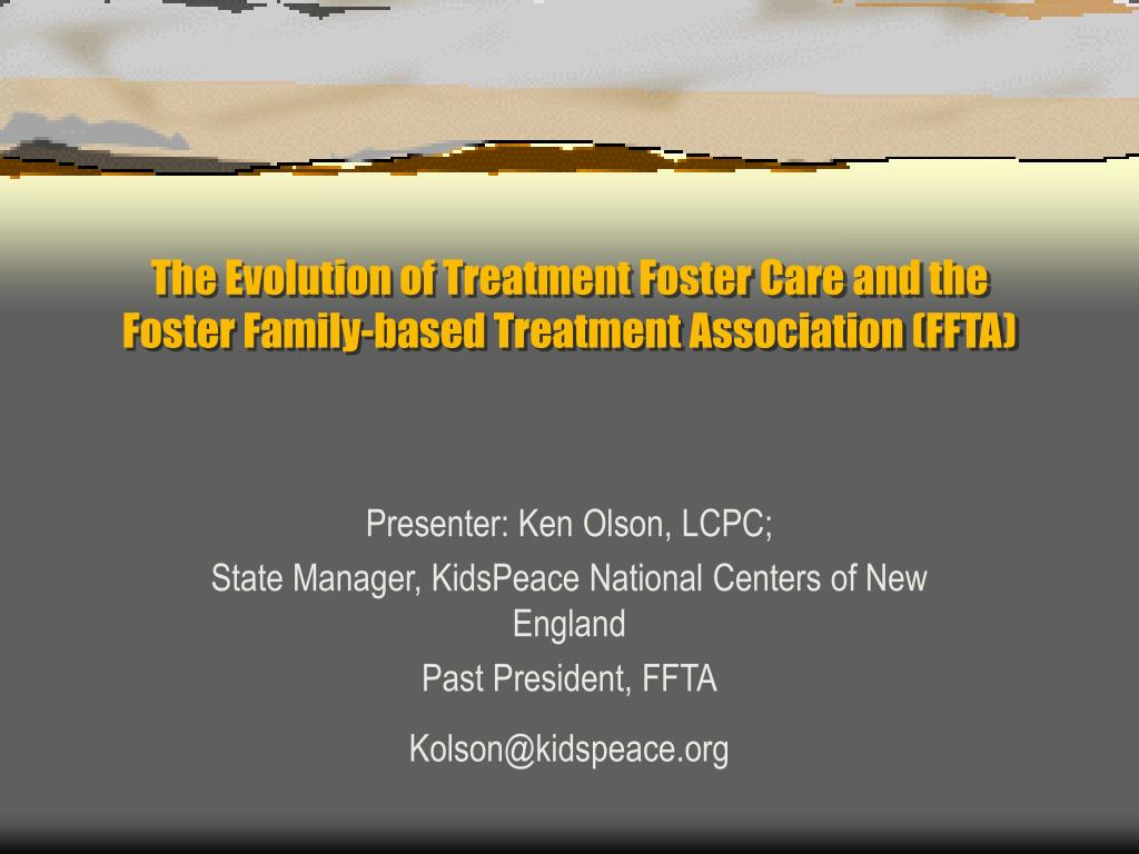 the evolution of treatment foster care and the foster family based treatment association ffta l.