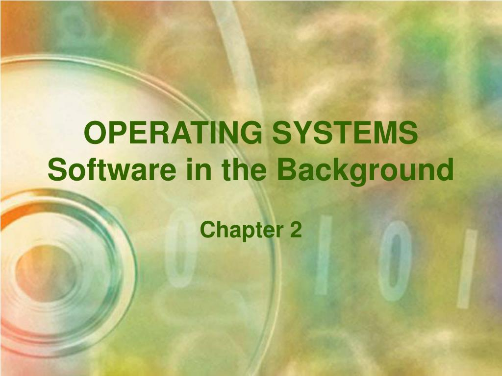 operating systems software in the background l.