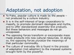 adaptation not adoption