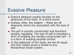 evasive pleasure