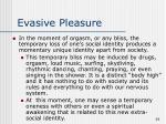 evasive pleasure39