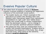 evasive popular culture