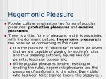 hegemonic pleasure