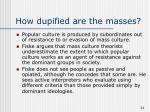 how dupified are the masses