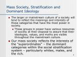 mass society stratification and dominant ideology