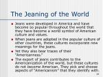 the jeaning of the world
