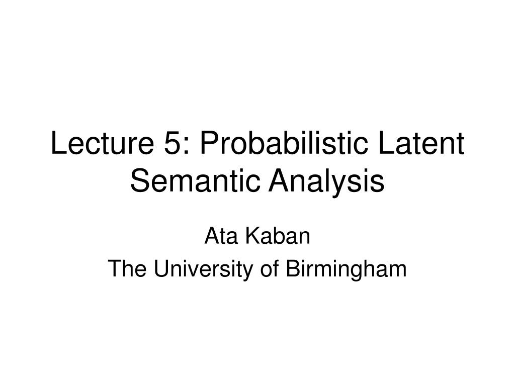 lecture 5 probabilistic latent semantic analysis l.