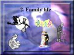 2 family life