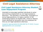 civil legal assistance attorney student loan repayment program