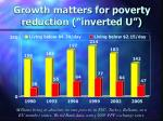 growth matters for poverty reduction inverted u
