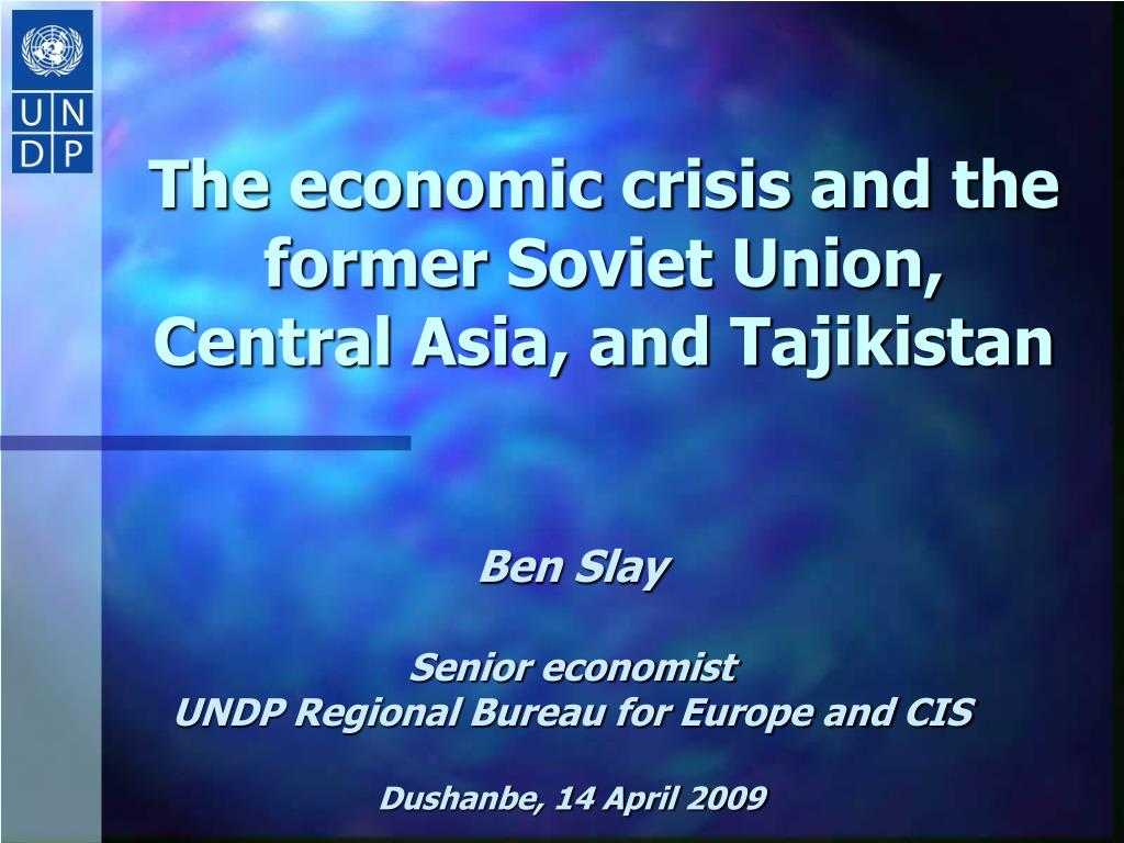 the economic crisis and the former soviet union central asia and tajikistan l.