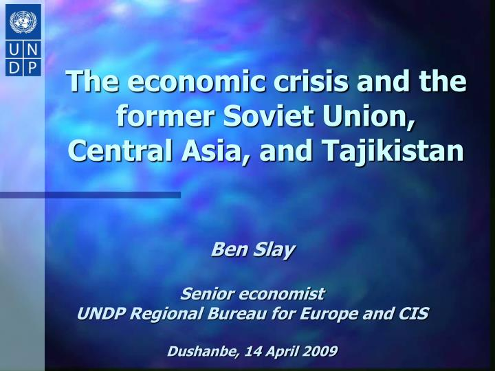 the economic crisis and the former soviet union central asia and tajikistan n.