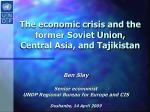 the economic crisis and the former soviet union central asia and tajikistan