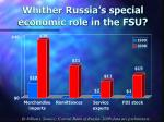 whither russia s special economic role in the fsu