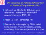 pr outcomes for patients referred from an interstitial lung disease clinic