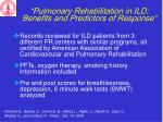 pulmonary rehabilitation in ild benefits and predictors of response