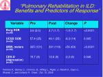 pulmonary rehabilitation in ild benefits and predictors of response1