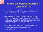 pulmonary rehabilitation pr what is it