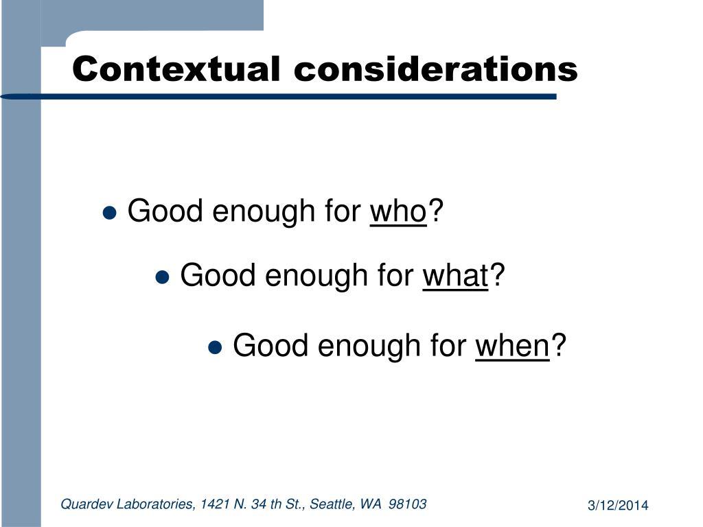 Contextual considerations