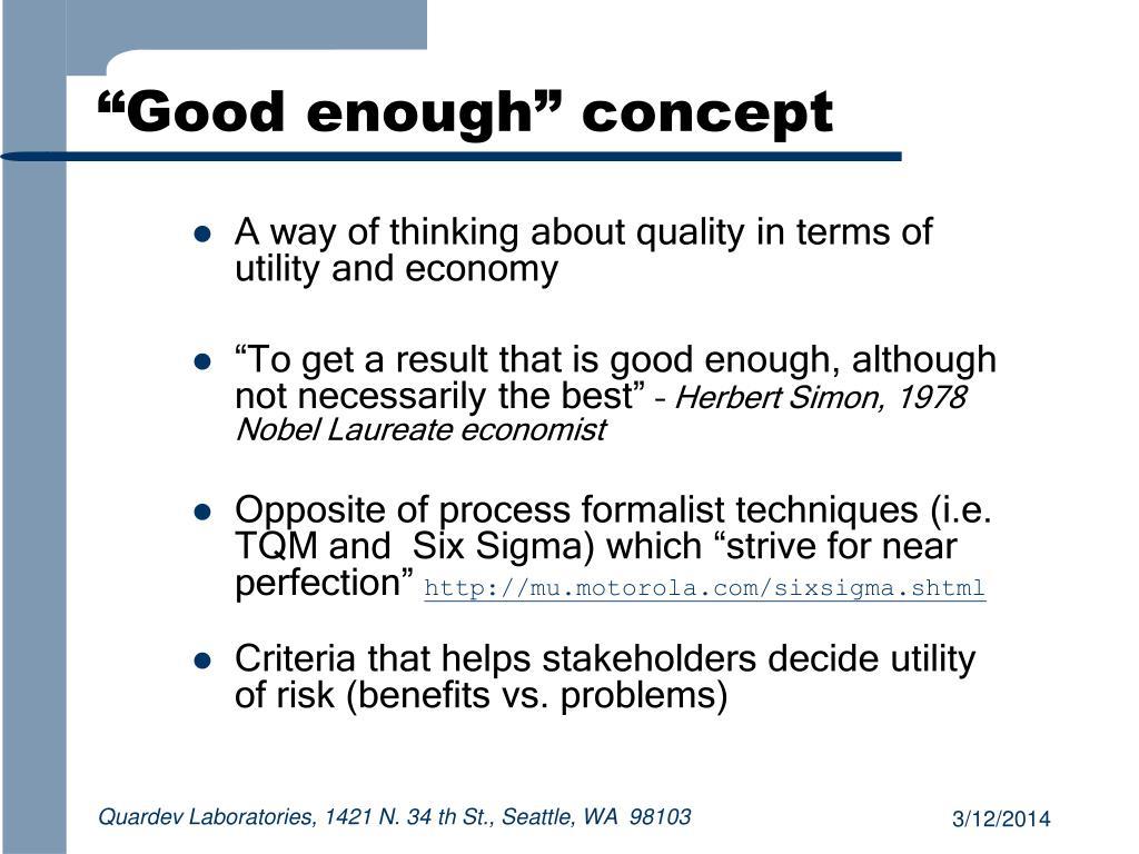 """""""Good enough"""" concept"""