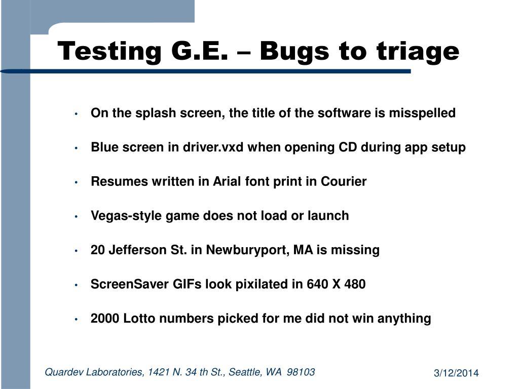 Testing G.E. – Bugs to triage