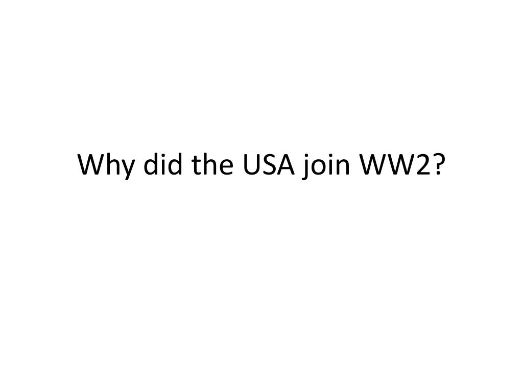 why did the usa join ww2 l.