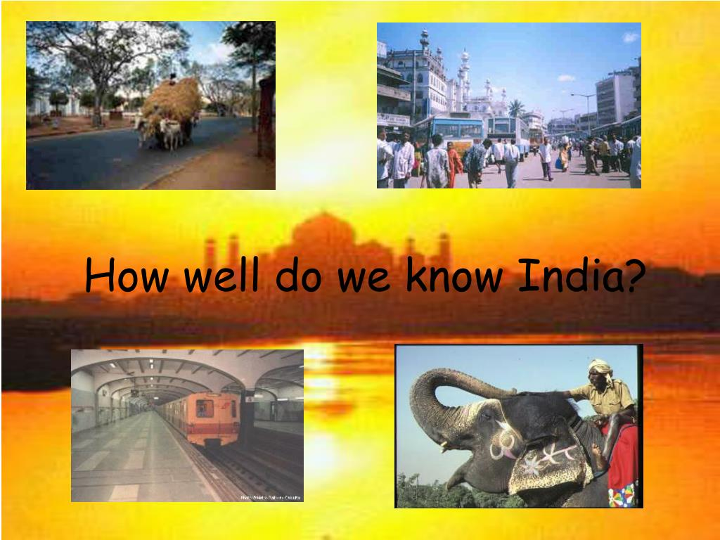 how well do we know india l.