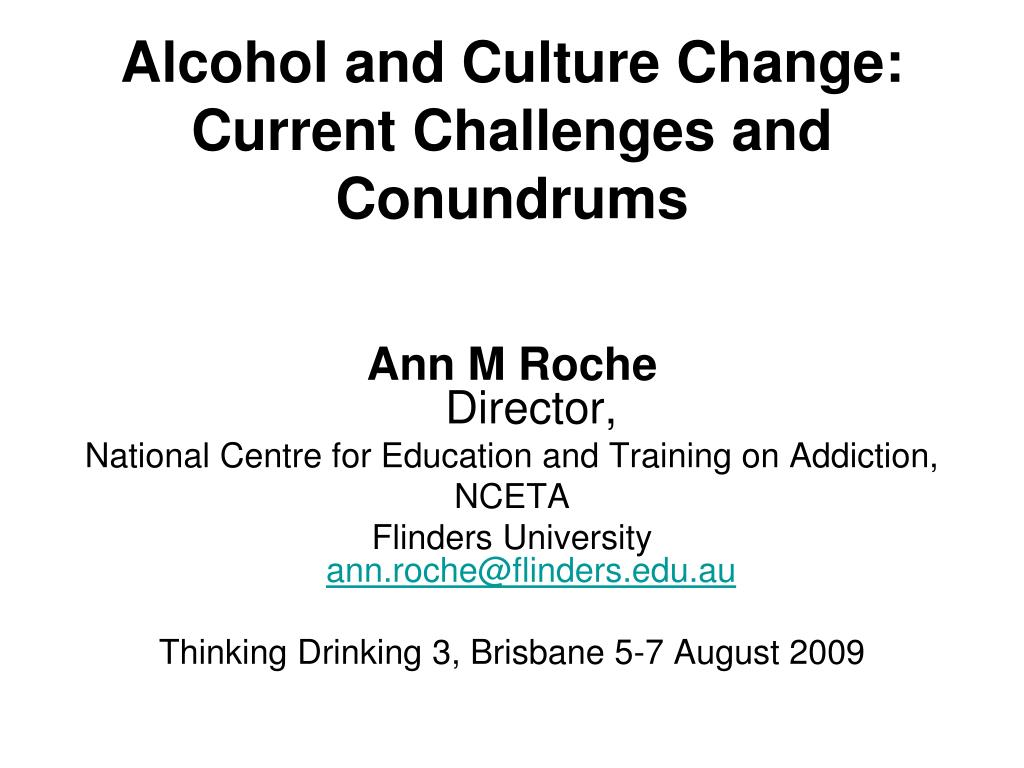 alcohol and culture change current challenges and conundrums l.
