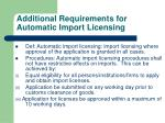 additional requirements for automatic import licensing