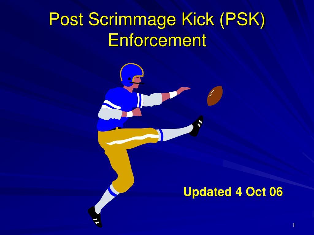 post scrimmage kick psk enforcement l.