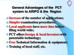 general advantages of the pct system to aripo the region