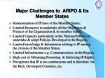 major challenges to aripo its member states