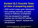 earliest slc knuckle tests at time of preparing paper