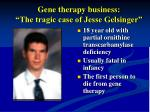 gene therapy business the tragic case of jesse gelsinger