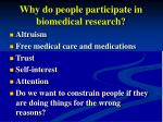 why do people participate in biomedical research